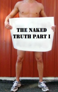 The Naked Truth Part I