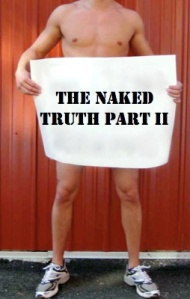 The Naked Truth Part II